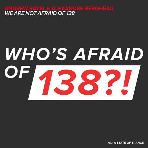 Andrew Rayel & Alexandre Bergheau - We Are Not Afraid Of 138