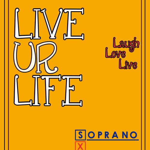 Live Your Life [Just Live] - Mc Soprano