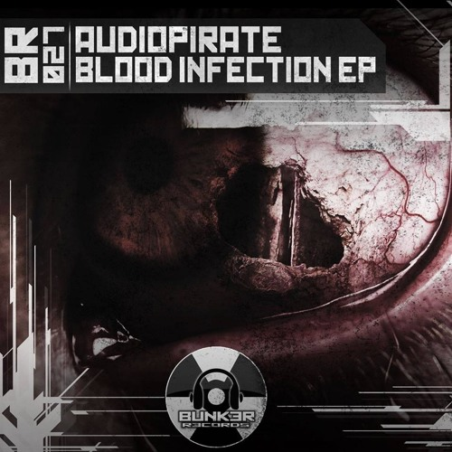 audiopirate - The Bunson Test (Original Mix) Clip Blood Infection BUNK3R R3CORDS
