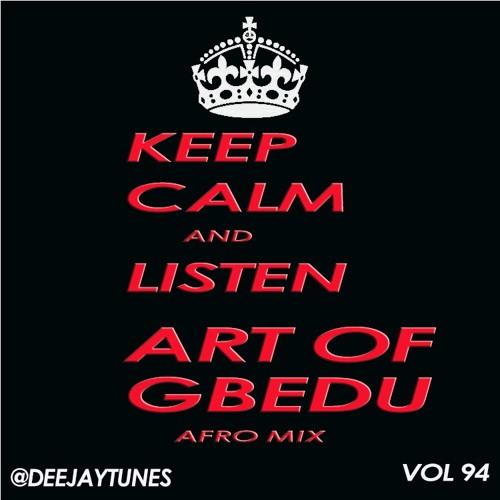Vol 94 Art of Gbedu Mix Hosted By Eldee & Rukus