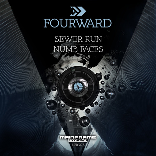 Fourward - 'Sewer Run' / 'Numb Faces' [MFR028]