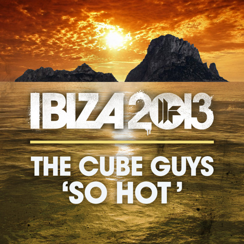 The Cube Guys - 'So Hot' - OUT NOW