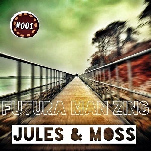 Jules & Moss - Futura Man Zing