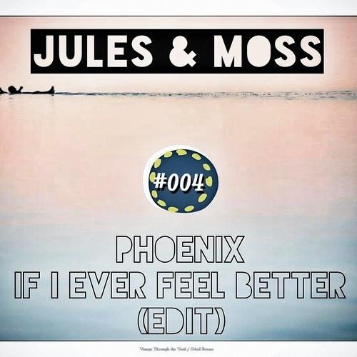 Phoenix - If I Ever Feel Better (Jules & Moss edit) (FREE DOWNLOAD)