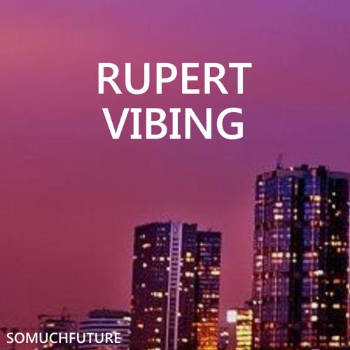 Rupert - Vibing