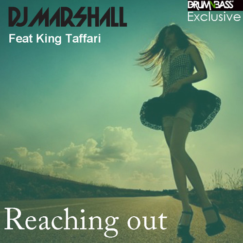 Reaching out by DJ Marshall ft King Taffari - DrumNBass.NET Exclusive