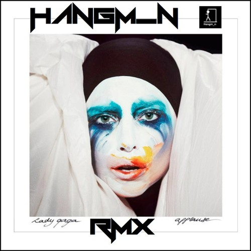 Lady Gaga - Applause (Hangm_n RMX) FREE DOWNLOAD!!!