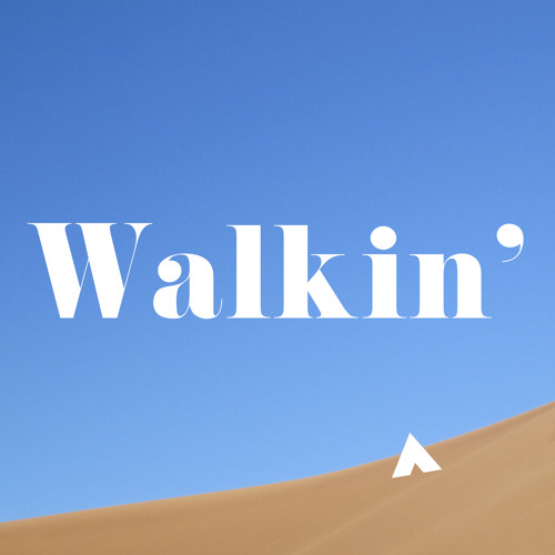 WALKIN' (ORIGINAL MIX)