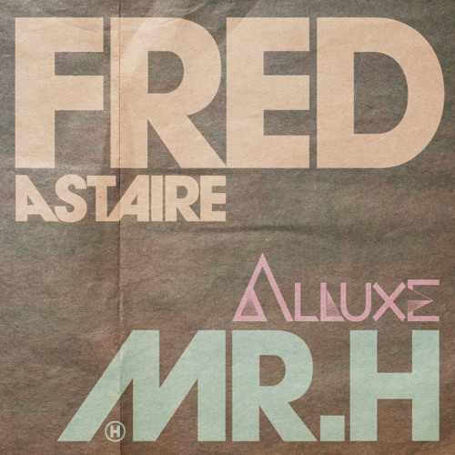 Fred Astaire (Alluxe Remix)
