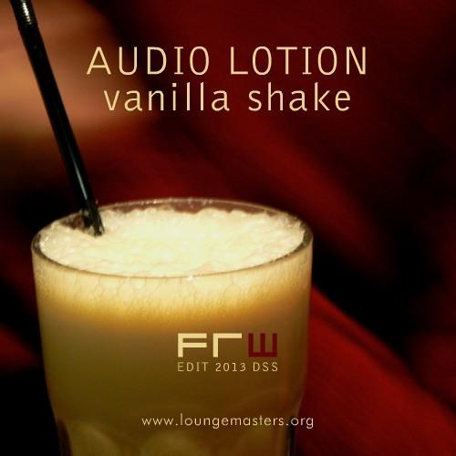 Audio Lotion - vanilla shake (Lounge Master edit 2013)