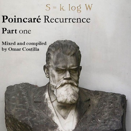 Poincaré Recurrence, Part one by Omar Costilla (Omars 24th BD Special Set)
