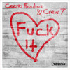 Geeno Fabulous & Crew 7 - Fuck It (I Don't Want You Back) - (Club Edit)