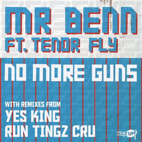 No More Guns - Mr Benn ft Tenor Fly (Yes King remix)