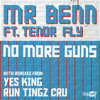 No More Guns - Mr Benn ft Tenor Fly (Run Tingz Cru remix)