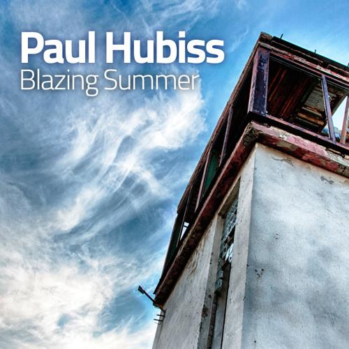 Paul Hubiss - Blazing Summer (FREE DOWNLOAD)