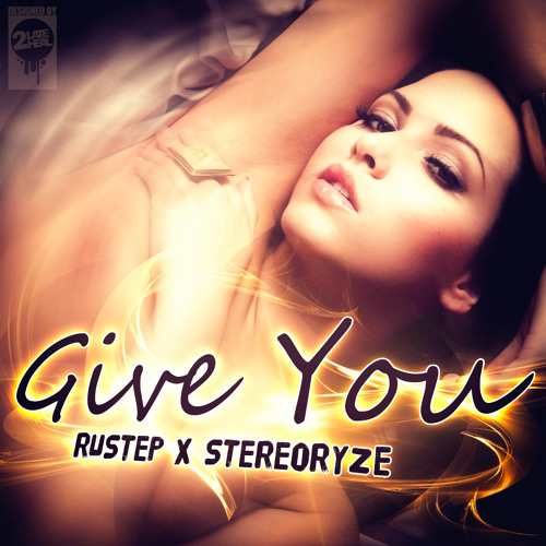 Give You by Rustep & StereoRYZE