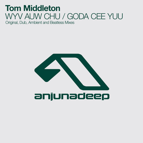 Tom Middleton - GODA CEE YUU (Original Mix)