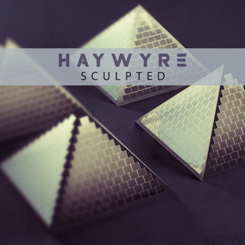 Haywyre - Sculpted (Clip) [ASPW #10]