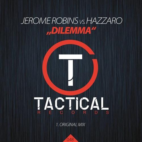 Jerome Robins vs Hazzaro - Dilemma - TACTICAL RECORDS