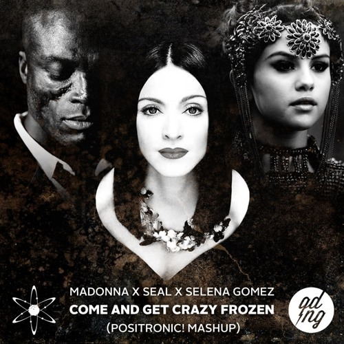 Come And Get Crazy Frozen (Positronic! Mashup)
