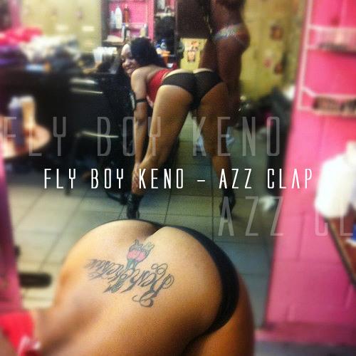 Fly Boy Keno - Azz Clap (Dj Big E Mixx)