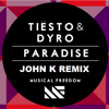 Tiesto & Dyro - Paradise (John K Remix)