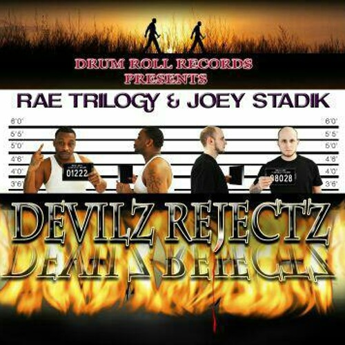 """Devilz Rejectz"" (Rae Trilogy & Joey Stadik) #F*ckUrFeelings"