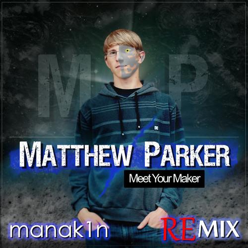 """Matthew Parker - """"Take Me Back"""" (Introducing Manak1n Remix) *Free Download*"""