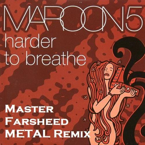Maroon 5 - Harder to Breathe (Master Farsheed METAL Remix)