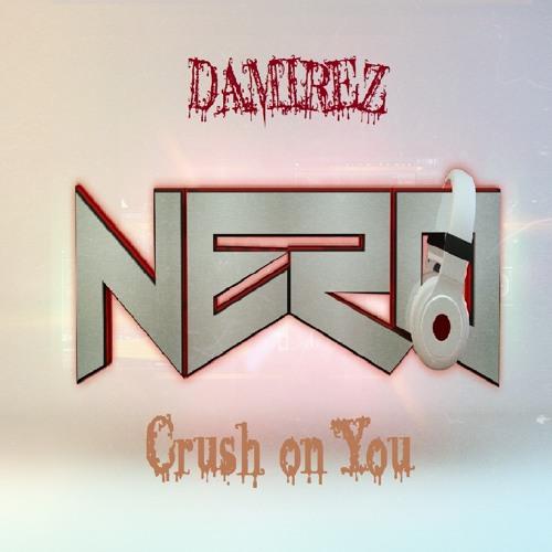 Nero - Crush on You (Damirez Remix)