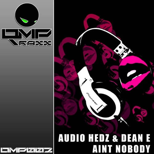 Audio Hedz & Dean E - Aint Nobody [Trackitdown No.1!!]