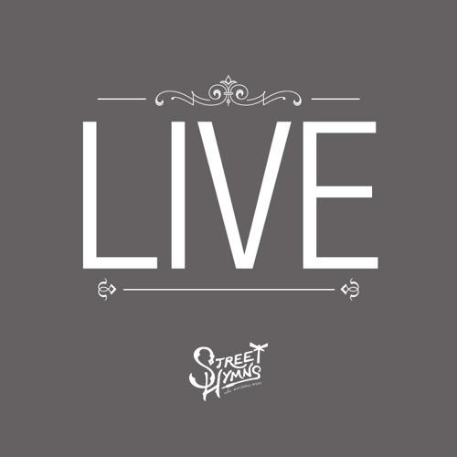Street Hymns - Live