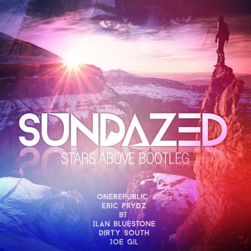 Stars Above - Sundazed (Summer Bootleg)