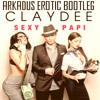 Claydee - Sexy Papi (Arkadus 'Erotic' Bootleg)