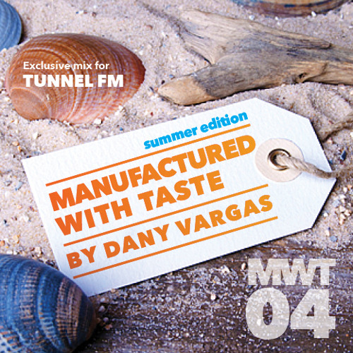 MANUFACTURED WITH TASTE…BY DANY VARGAS VOL 04 -TUNNEL FM-
