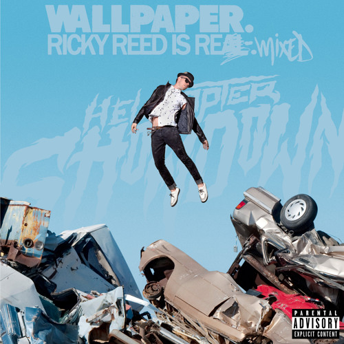 Wallpaper. - Ricky Reed is Remixed - The Helicopter Showdown Remixes [FREE DOWNLOAD]