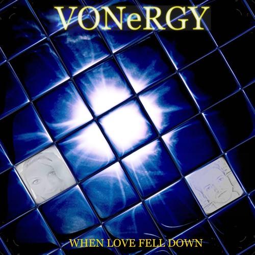 VONeRGY - When Love Fell Down [Unmastered version]