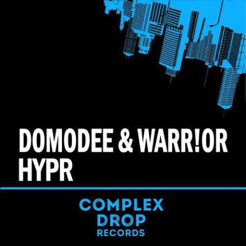 DomoDee & Warr!or - HYPR (Original Mix) [Out Now on Complex Drop Records]