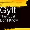 GYFT - THEY JUST DON'T KNOW-Samba Rock Remix Version Dj.Tony.produções