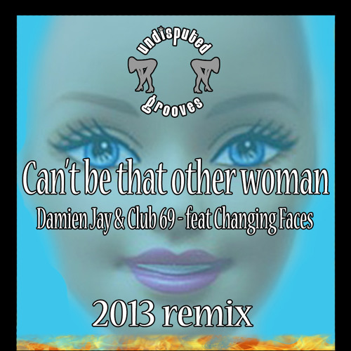 That Other Woman - Damien Jay & Club 69  Feat Changing Faces