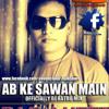 AB KE SAWAN MAIN - ( DJ SANJEE