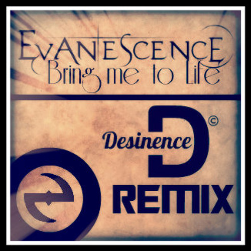 Evanescence - Bring me to Life (Desinence Dubstep Remix)