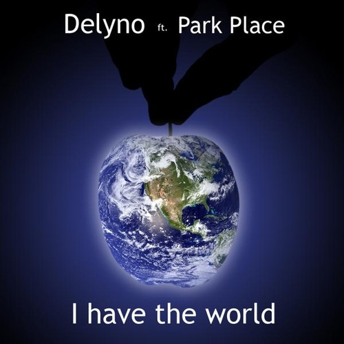 DELYNO ft Park Place - I have the world