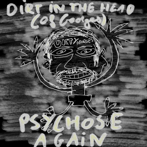Dirt In The Head (Of Georges)