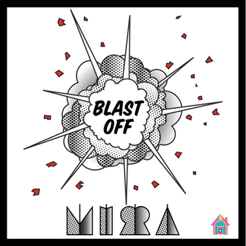 Mirra - Blast Off! (Original Mix) OUT NOW