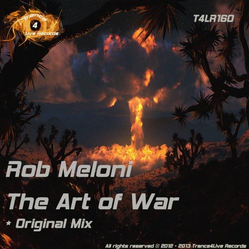 T4LR160 : Rob Meloni - The Art of War (Original Mix)