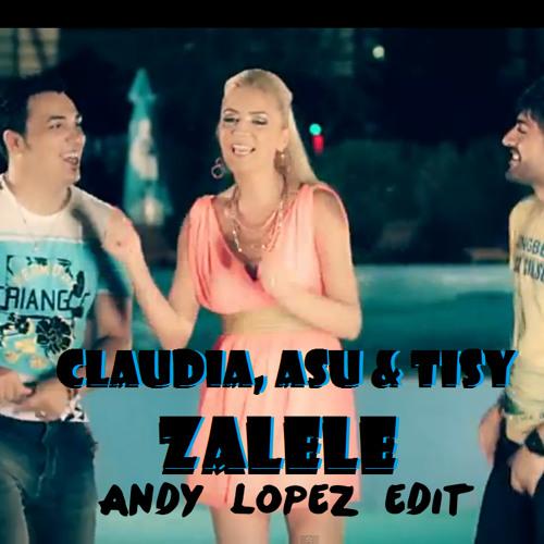 Claudia & Asiu - Zalele ( Andy Lopez Edit )
