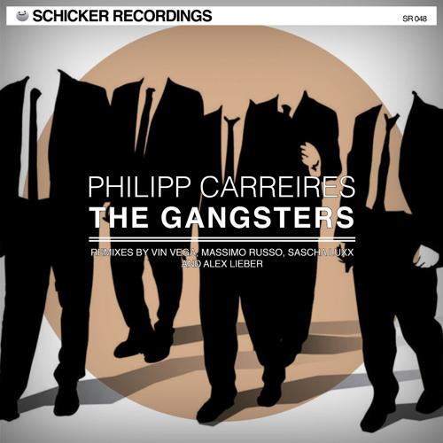 Philipp Carreires - The Gangsters (Vin Vega Remix) SCHICKER REC. (Snippet)
