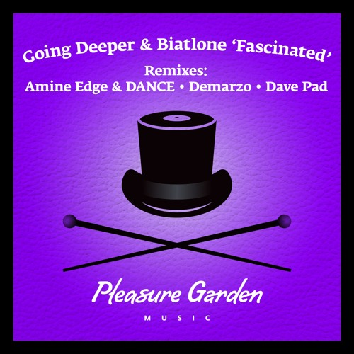 Going Deeper & Biatlone - Fascinated (incl. Amine Edge & DANCE / Demarzo/ Dave Pad Remixes) OUT NOW!