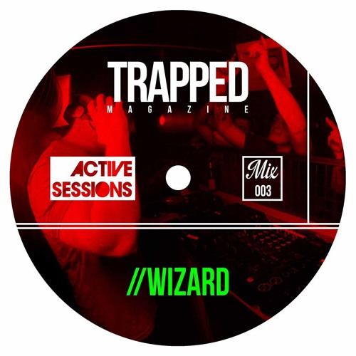 Trapped Magazine Presents Active Sessions 003 // Wizard
